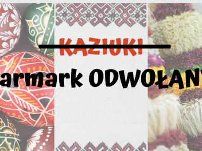 27-28 marca Kaziuki – odwołane
