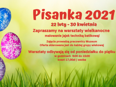 Warsztaty Pisanka 2021 – osoby indywidualne, grupy! Zajęcia również w weekend!