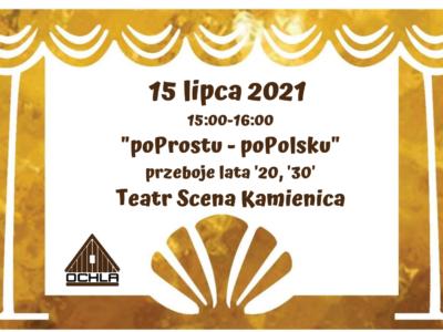 """15-07-2021 (czwartek) g. 15:00-16:00 Scena Kamienica """"poProstu – poPolsku"""""""