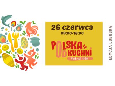 """26-06-2021 (sobota!) Festiwal Kół Gospodyń Wiejskich """"Polska od kuchni"""" – edycja lubuska"""