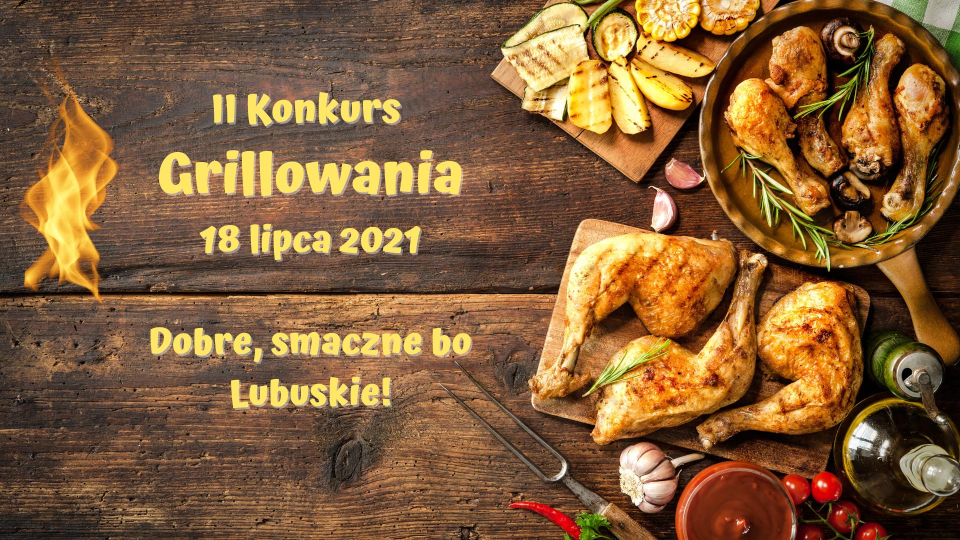 II Konkurs Grillowania 18 lipca 2021 Dobre, smaczne bo lubuskie!