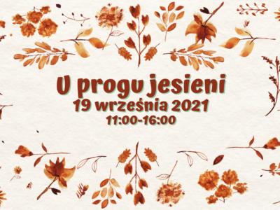 """19 września 2021 """"U progu jesieni"""""""