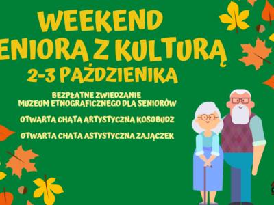 """2-3 października """"Weekend seniora z kulturą"""""""